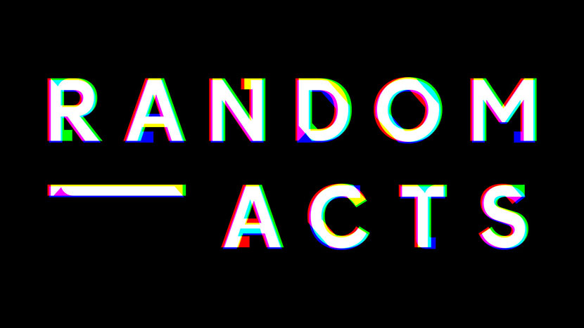 Random Acts: Bold Expressions of Creativity