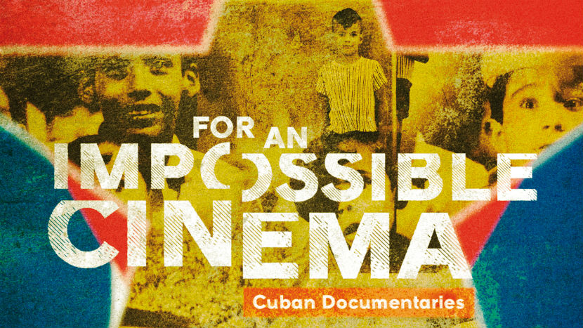 For an Impossible Cinema: Cuban Documentaries