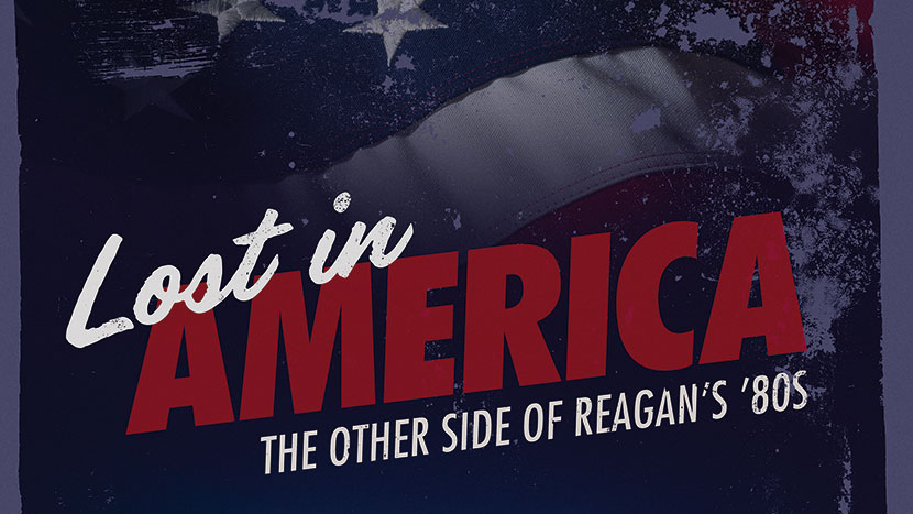 Lost in America: The Other Side of Reagan's 80s