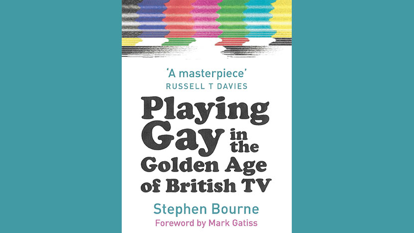 New Writings: Playing Gay in the Golden Age of British TV