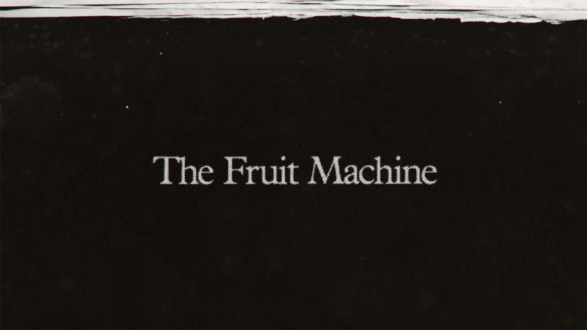 Image from The Fruit Machine Dir-Scr Sarah Fodey