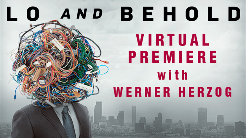 Lo and Behold Virtual Premiere